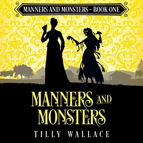 Audiobook cover for Manners and Monsters audiobook by Tilly Wallace