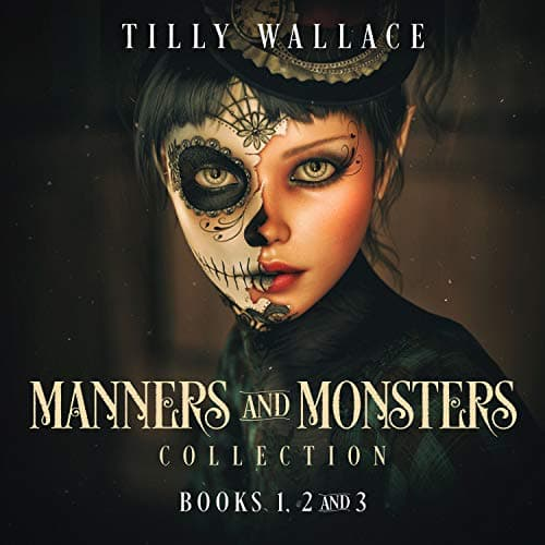 Audiobook cover for Manners and Monsters Collection by Tilly Wallace