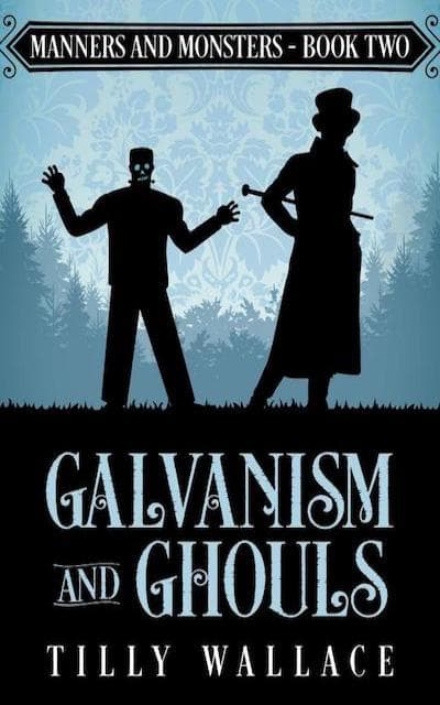 Book cover for Galvanism and Ghouls (Manners and Monsters Series) by Tilly Wallace