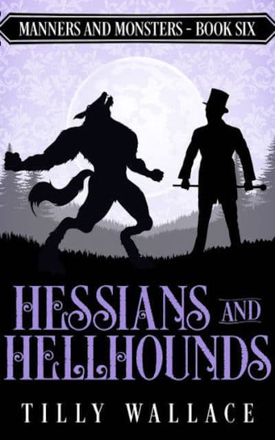 Book cover for Hessians and Hellhounds by Tilly Wallace