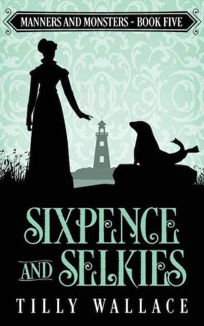 Book cover for Sixpence and Selkies by Tilly Wallace