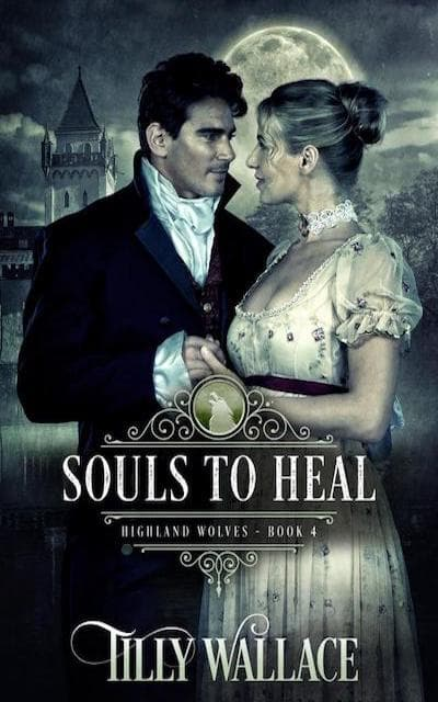 Book cover for Souls to Heal (Highland Wolves) by Tilly Wallace